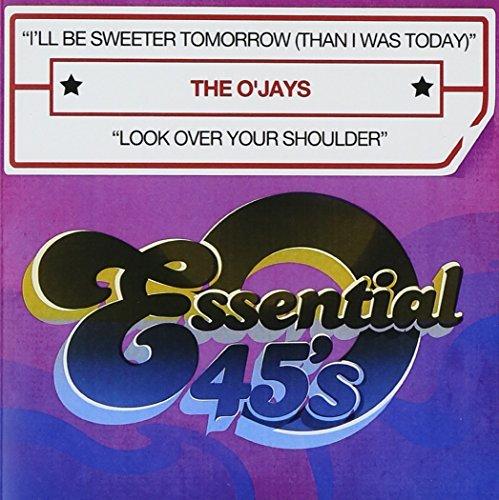 O'Jays/I'Ll Be Sweeter Tomorrow (Than@Cd-R@Digital 45