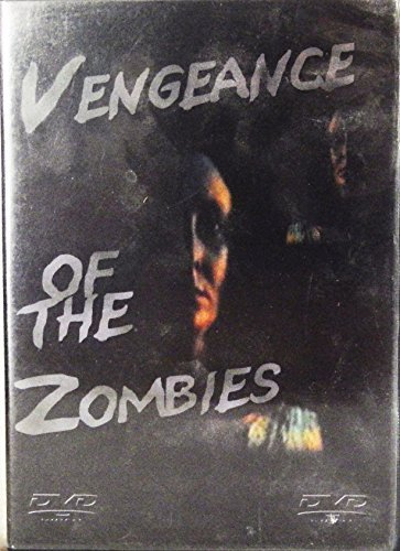 Vengeance Of The Zombies Vengeance Of The Zombies