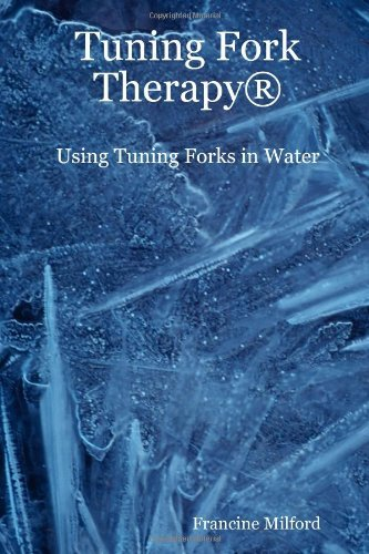 Francine Milford Tuning Fork Therapy (r) Using Tuning Forks In Water