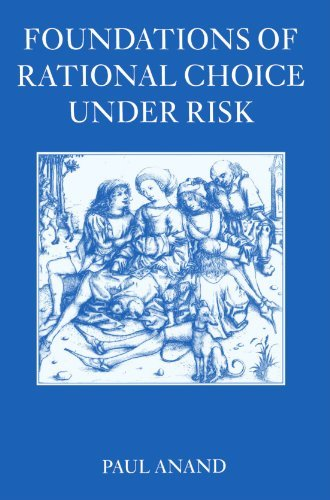 Paul Anand Foundations Of Rational Choice Under Risk Revised
