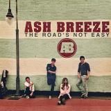Ash Breeze The Roads Not Easy