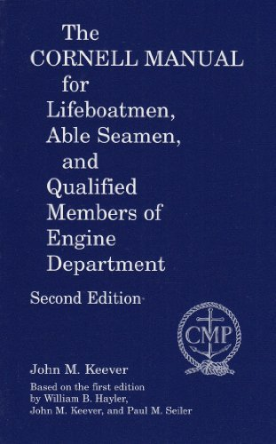 John M. Keever The Cornell Manual For Lifeboatmen Able Seamen A 0002 Edition;