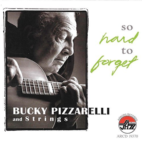 Bucky & Strings Pizzarelli So Hard To Forget