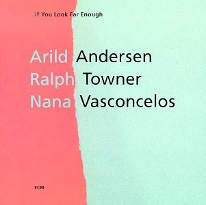 Andersen/Towner/Vasconcelos/If You Look Far Enough