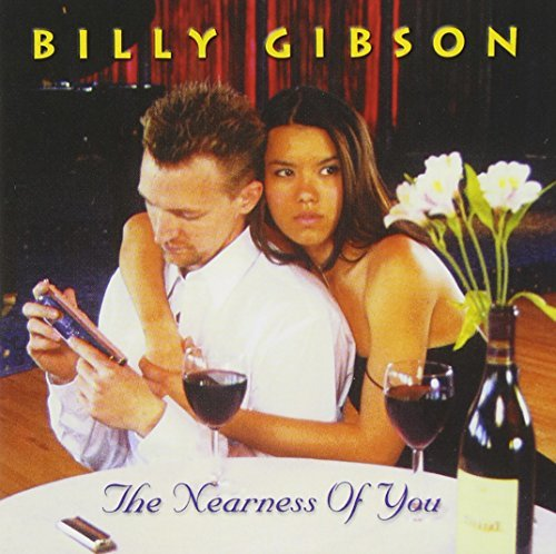 Billy Gibson Nearness Of You