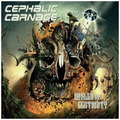 Cephalic Carnage Misled By Certainty