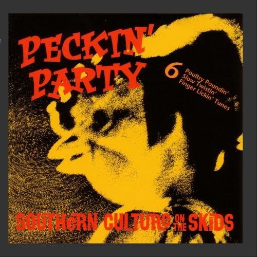 Southern Culture On The Skids Peckin' Party