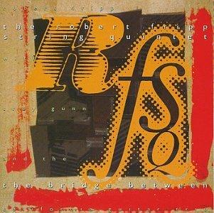 Robert String Quintet Fripp/Bridge Between