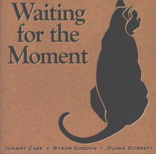 case-gordon-durrett-waiting-for-the-moment