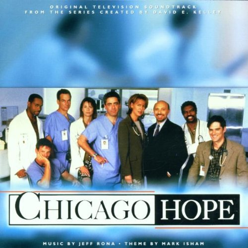 Chicago Hope Tv Soundtrack Music By Jeff Rona Mark Isham