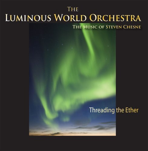 Luminous World Orchestra Threading The Ether