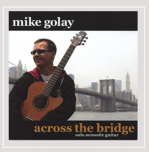 Mike Golay Across The Bridge Local