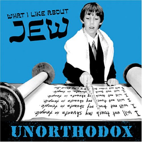 What I Like About Jew Unorthodox