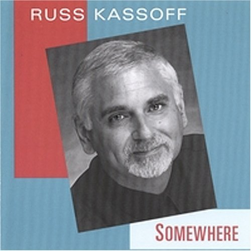Russ Kassoff Somewhere