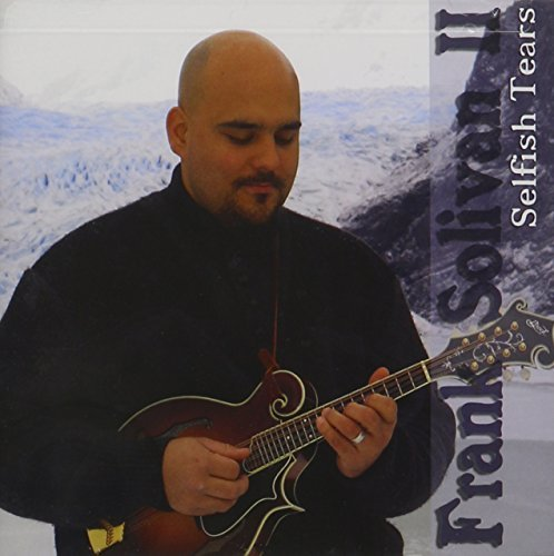 Frank Solivan Selfish Tears