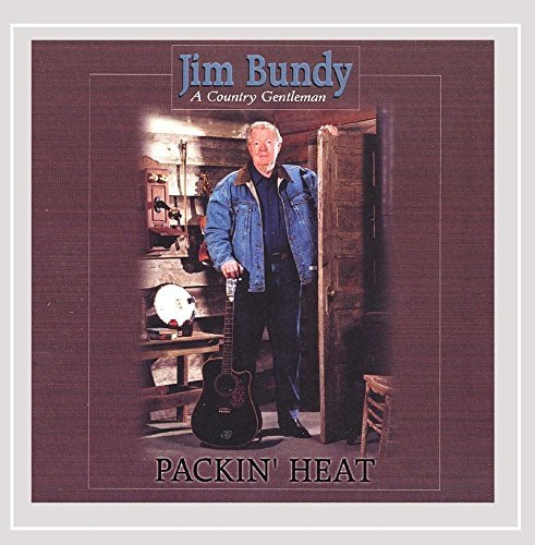 Jim Bundy A Country Gentleman Packin Heat