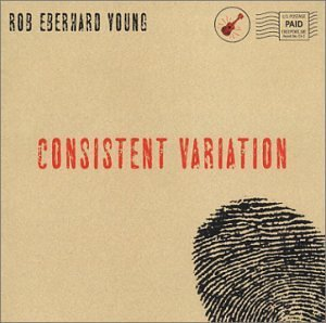 Rob Eberhard Young Consistent Variation
