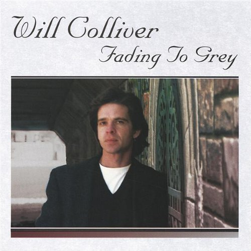 Will Colliver Fading To Grey