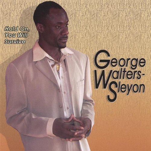 George Walters Sleyon Hold On You Will Survive