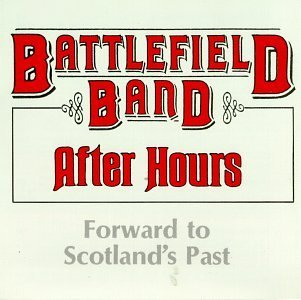 Battlefield Band After Hours Forward To Scotla