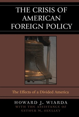howard-j-wiarda-the-crisis-of-american-foreign-policy-the-effects-of-a-divided-america