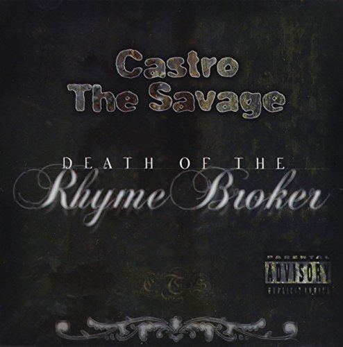 Castro The Savage Death Of A Rhyme Broker