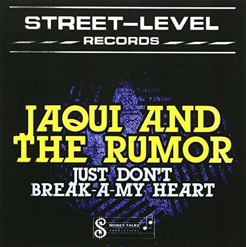 Jaqui & The Rumor/Just Don'T Break-A-My Heart@Cd-R