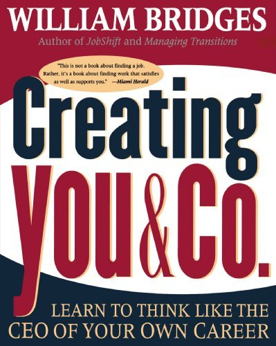 William Bridges Creating You And Co Learn To Think Like The Ceo Of Your Own Career