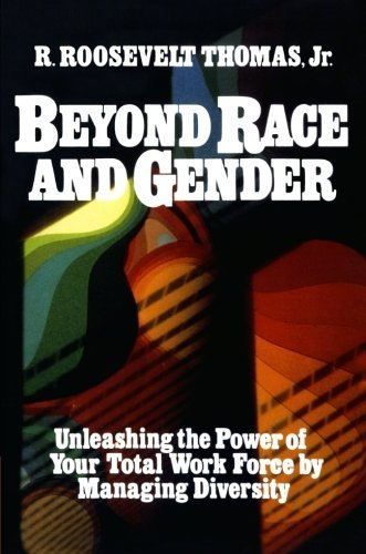 R. Thomas Beyond Race And Gender Unleashing The Power Of Your Total Workforce By M Special