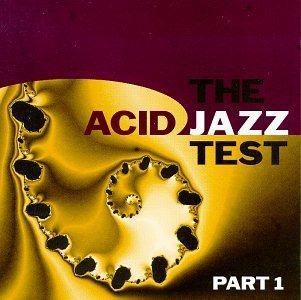 Acid Jazz Test Part 1 Acid Jazz Test As One Bygraves Jhelisa Saber Acid Jazz Test