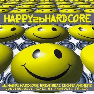 Happy 2b Hardcore Chapter 1 Dj Stompy Eruption Slipmatt Happy 2b Hardcore