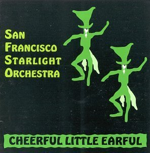 San Francisco Starlight Orches Cheerful Little Earful