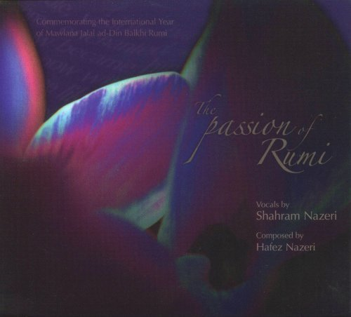 Shahram Nazeri Passion Of Rumi