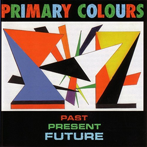 Primary Colours Past Present & Future