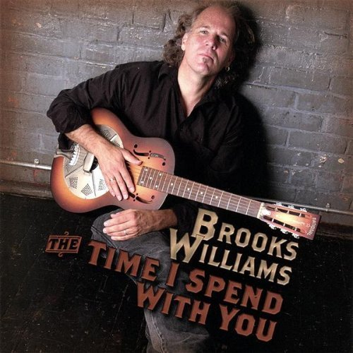 Brooks Williams Time I Spend With You