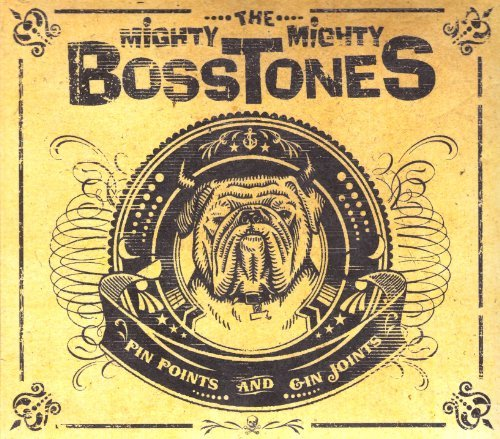 Mighty Mighty Bosstones Pin Points & Gin Joints