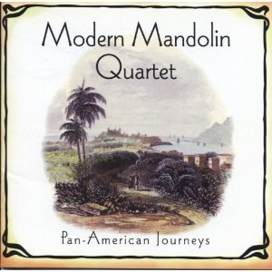 Modern Mandolin Quartet Pan American Journeys