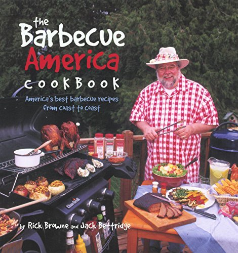 Rick Browne The Barbecue America Cookbook America's Best Barbecue Recipes From Coast To Coa