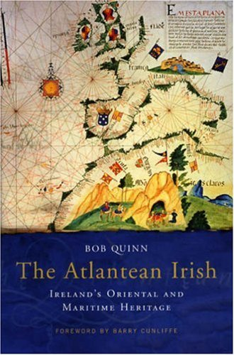 Bob Quinn Atlantean Irish The Ireland's Oriental & Maritime Herritage