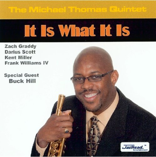 Thomas Michael Quintet It Is What It Is