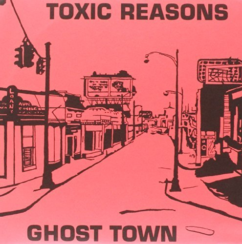 Toxic Reasons Ghost Town 7 Inch Single Ghost Town