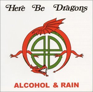 Here Be Dragons Alcohol & Rain