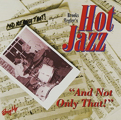 brooks-teglers-hot-jazz-not-only-that