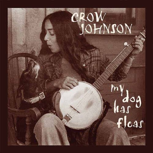 Crow Johnson My Dog Has Fleas 2 CD