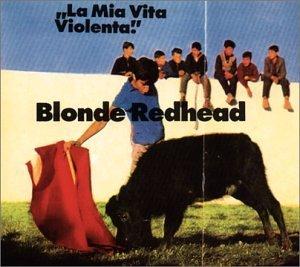 blonde-redhead-la-mia-vita-violenta
