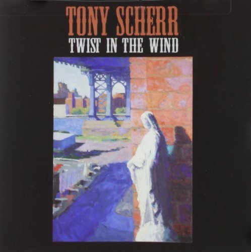 Scherr Tony Twist In The Wind