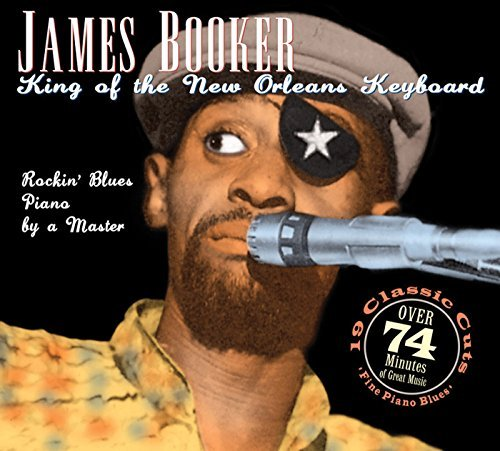 James Booker King Of The New Orleans Keyboa