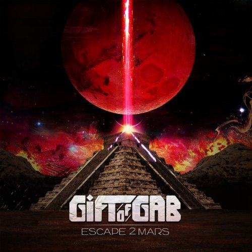 Gift Of Gab Escape 2 Mars Explicit Version