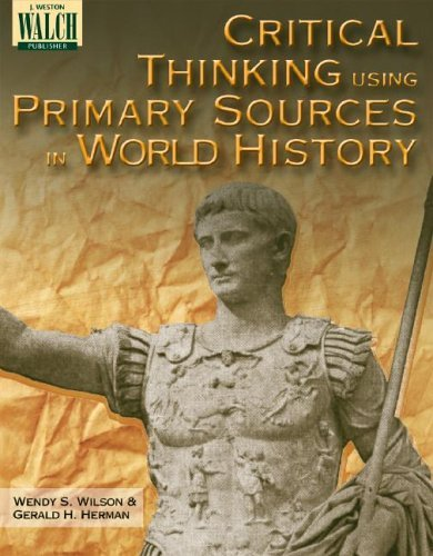 Wendy S. Wilson Critical Thinking Using Primary Sources In World H
