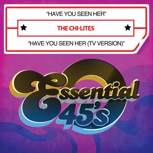 Chi-Lites/Have You Seen Her/Have You See@Cd-R@Digital 45